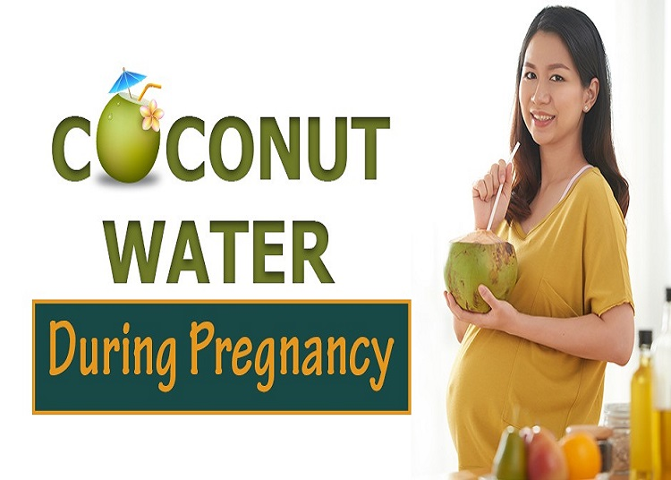 Coconut Water Can Drink During Pregnancy